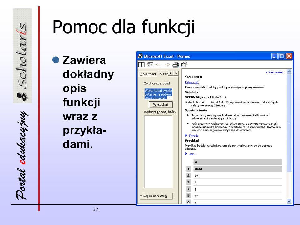 Pomoc dla funkcji Zawiera dokładny opis funkcji wraz z przykła-dami.