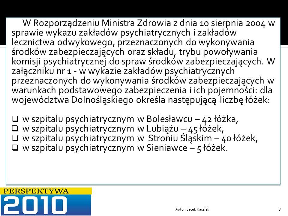 w szpitalu psychiatrycznym w Bolesławcu – 42 łóżka,