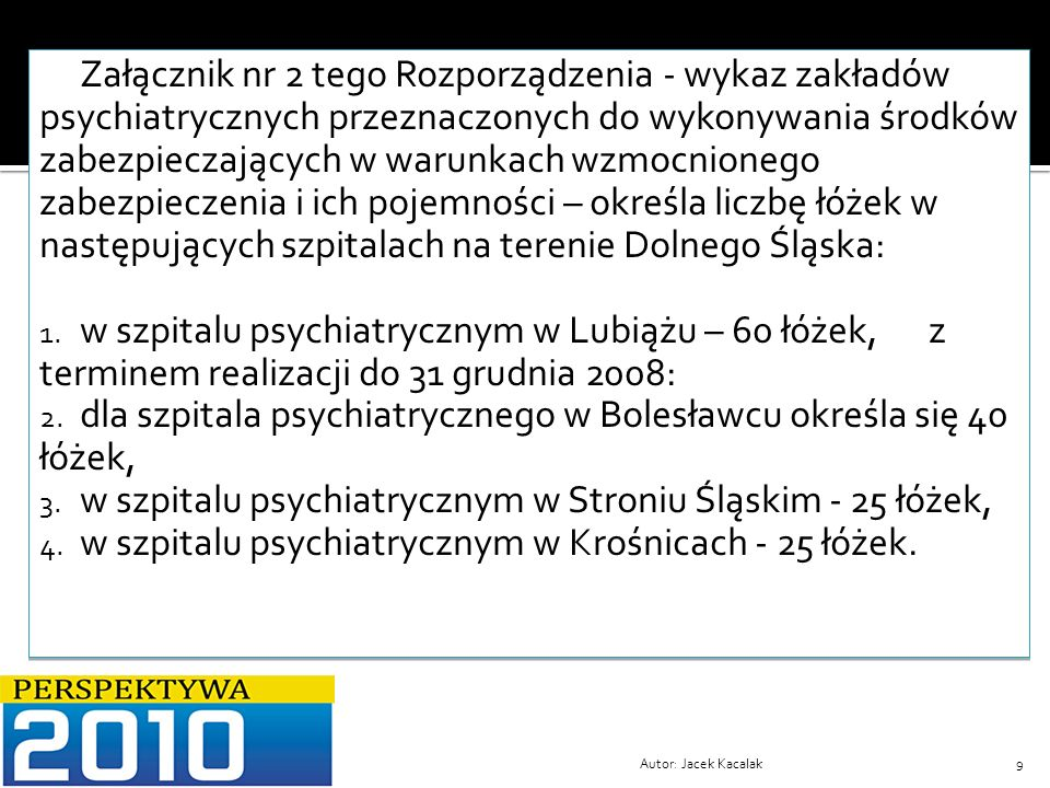 dla szpitala psychiatrycznego w Bolesławcu określa się 40 łóżek,