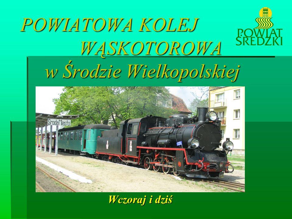 POWIATOWA KOLEJ WĄSKOTOROWA w Środzie Wielkopolskiej