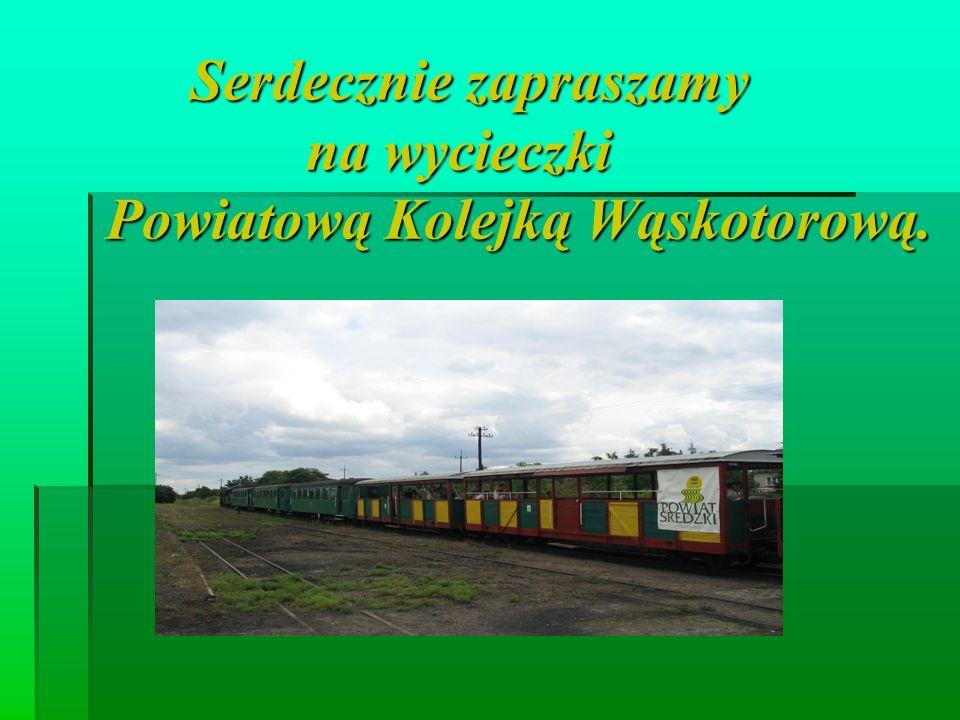 Serdecznie zapraszamy na wycieczki Powiatową Kolejką Wąskotorową.