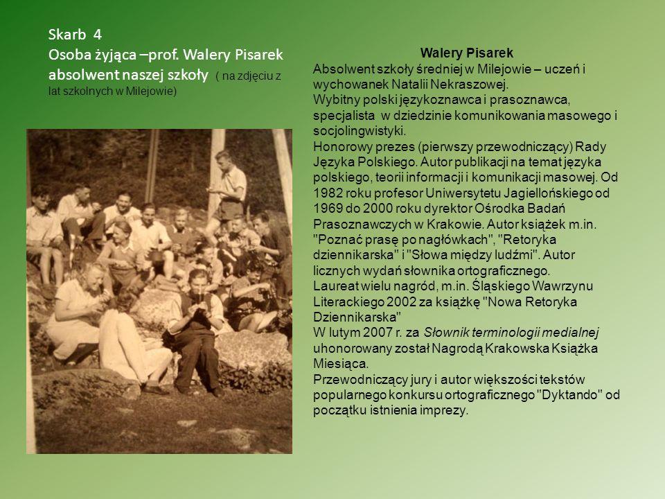 Skarb 4 Osoba żyjąca –prof. Walery Pisarek absolwent naszej szkoły ( na zdjęciu z lat szkolnych w Milejowie)