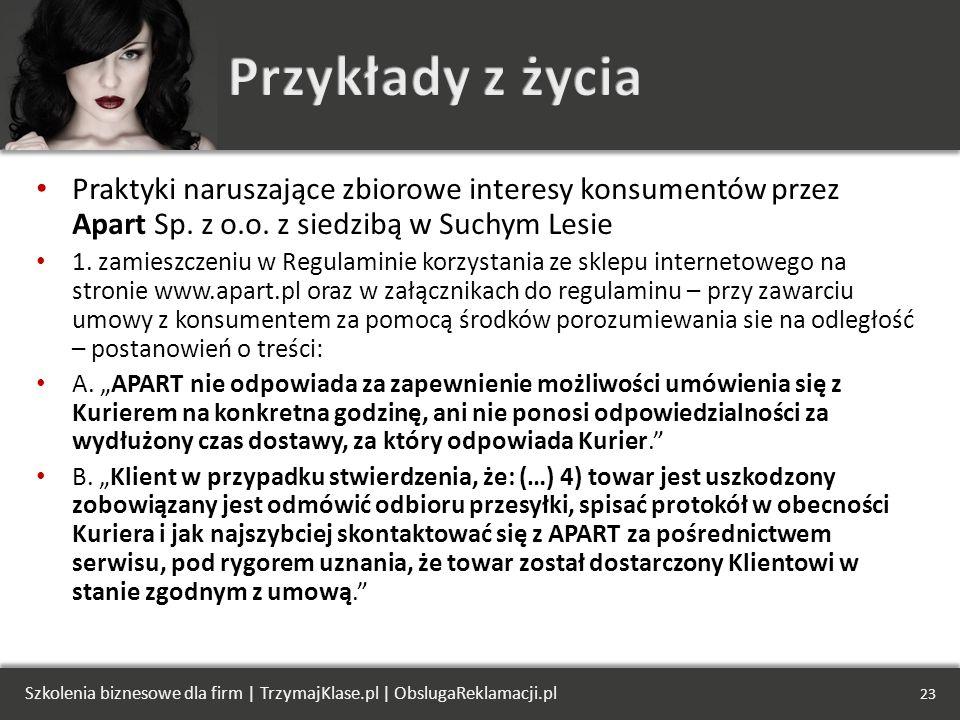 Przykłady z życiaPraktyki naruszające zbiorowe interesy konsumentów przez Apart Sp. z o.o. z siedzibą w Suchym Lesie.