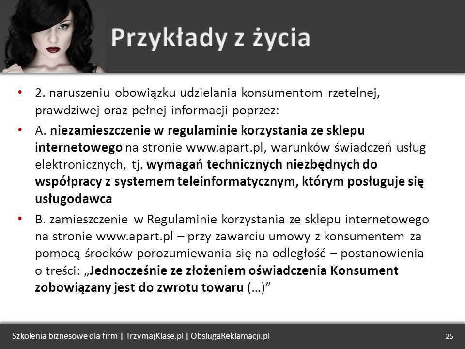 Przykłady z życia 2. naruszeniu obowiązku udzielania konsumentom rzetelnej, prawdziwej oraz pełnej informacji poprzez: