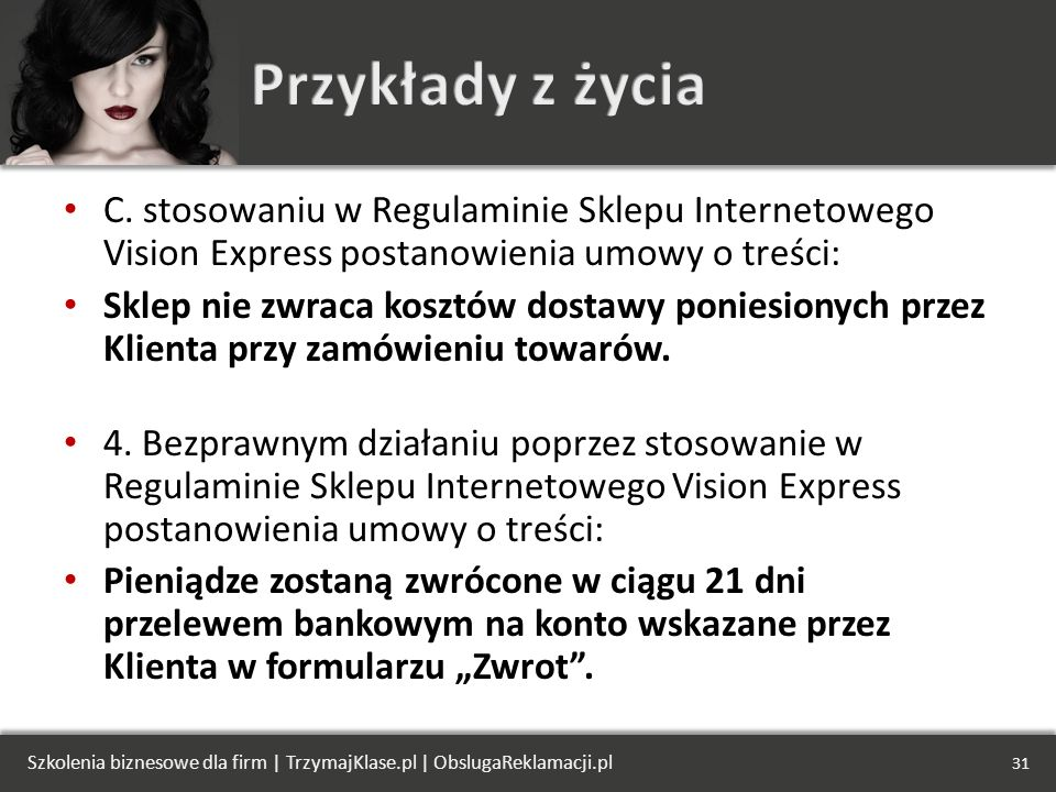 Przykłady z życia C. stosowaniu w Regulaminie Sklepu Internetowego Vision Express postanowienia umowy o treści: