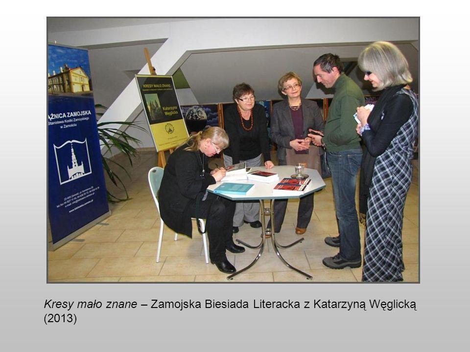 Kresy mało znane – Zamojska Biesiada Literacka z Katarzyną Węglicką (2013)