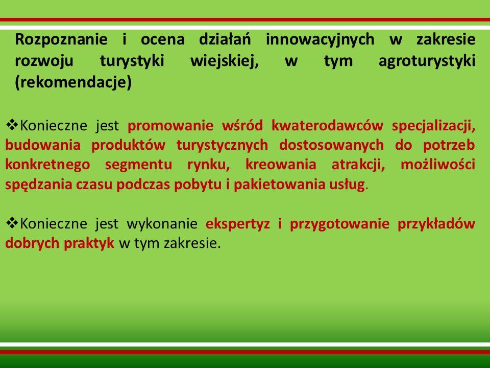Rozpoznanie i ocena działań innowacyjnych w zakresie rozwoju turystyki wiejskiej, w tym agroturystyki (rekomendacje)