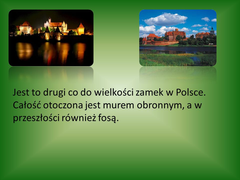 Jest to drugi co do wielkości zamek w Polsce
