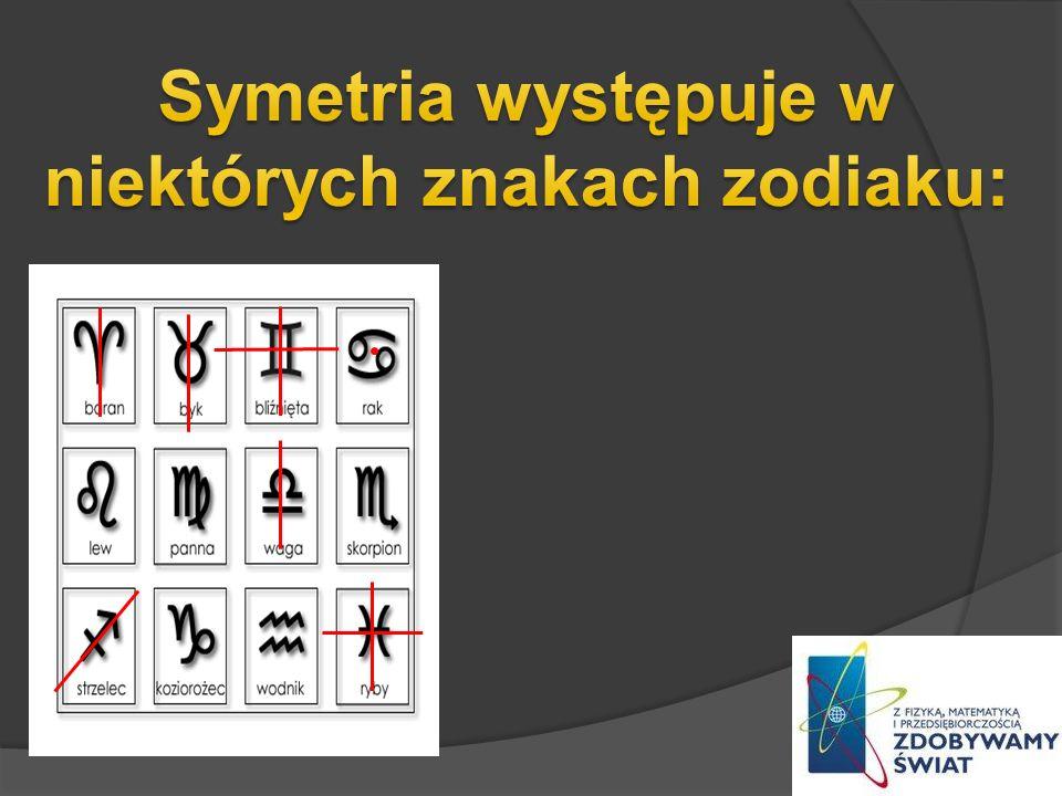 Symetria występuje w niektórych znakach zodiaku: