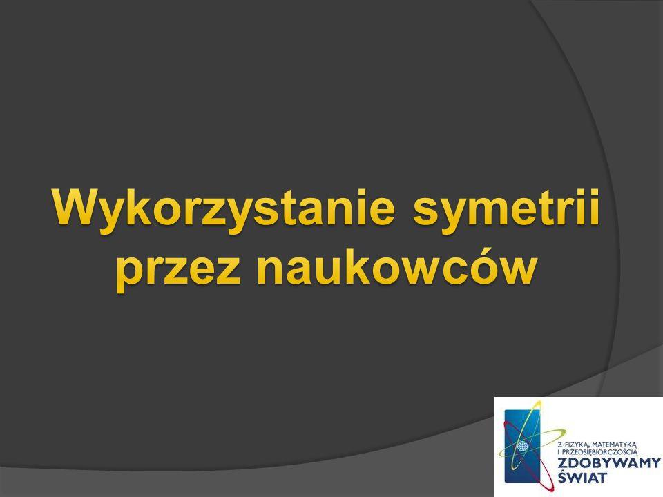 Wykorzystanie symetrii przez naukowców