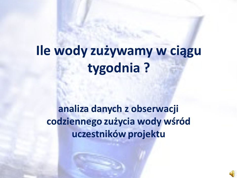 Ile wody zużywamy w ciągu tygodnia