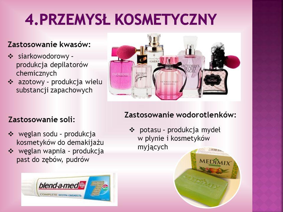4.Przemysł kosmetyczny Zastosowanie kwasów: