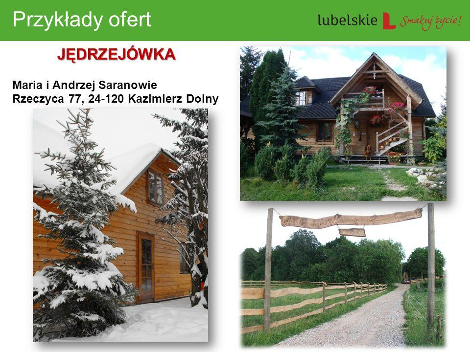 Przykłady ofert JĘDRZEJÓWKA Maria i Andrzej Saranowie