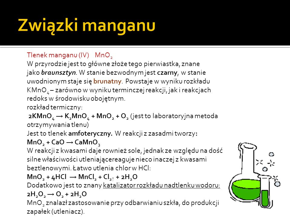 Związki manganu Tlenek manganu (IV) MnO2