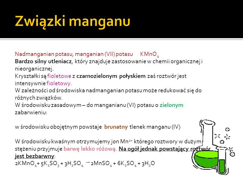 Związki manganu Nadmanganian potasu, manganian (VII) potasu KMnO4