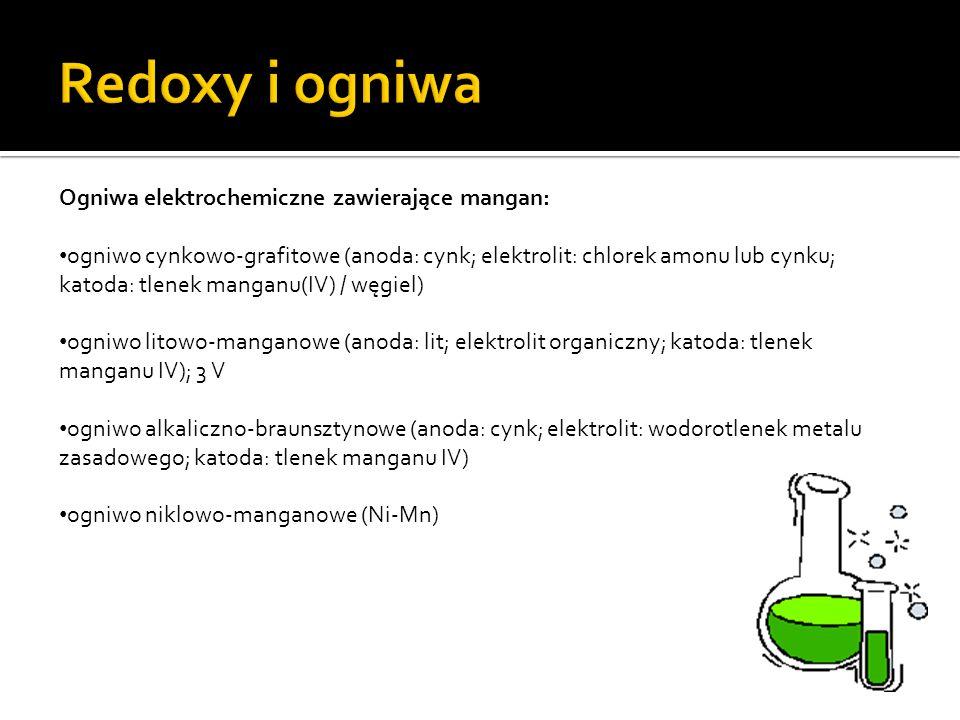 Redoxy i ogniwa Ogniwa elektrochemiczne zawierające mangan: