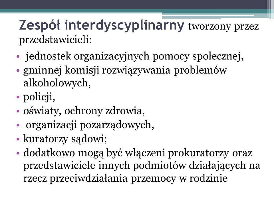 Zespół interdyscyplinarny tworzony przez przedstawicieli: