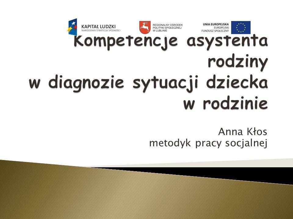 Kompetencje asystenta rodziny w diagnozie sytuacji dziecka w rodzinie