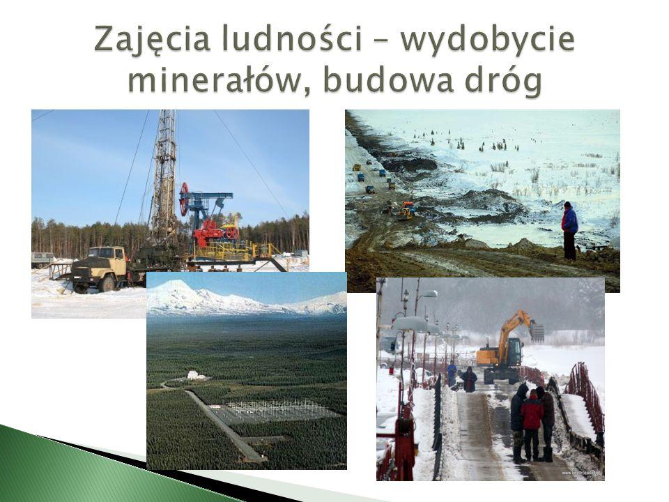 Zajęcia ludności – wydobycie minerałów, budowa dróg