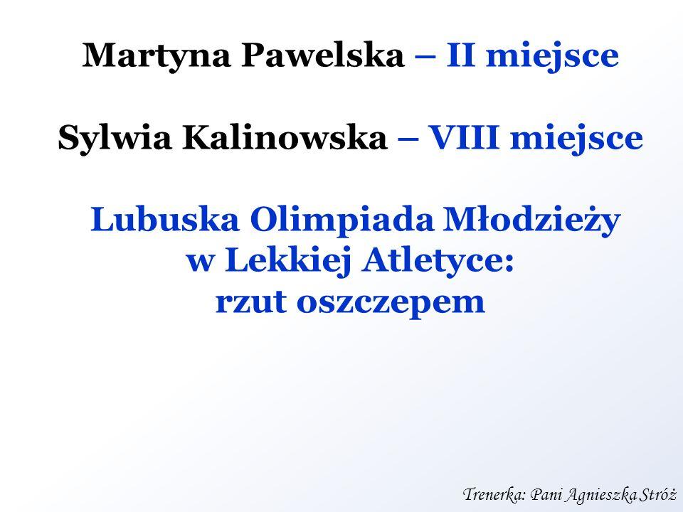 Martyna Pawelska – II miejsce Lubuska Olimpiada Młodzieży