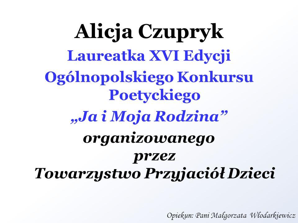 Alicja Czupryk Laureatka XVI Edycji