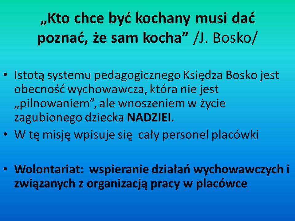 """""""Kto chce być kochany musi dać poznać, że sam kocha /J. Bosko/"""