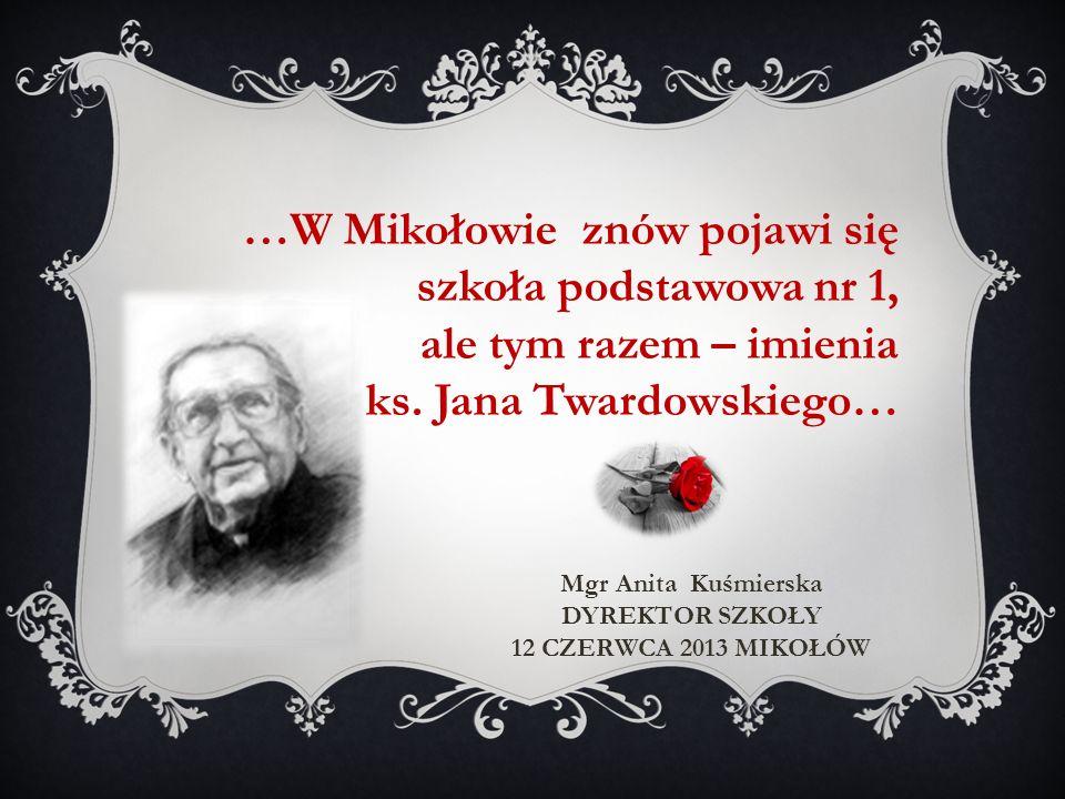 …W Mikołowie znów pojawi się szkoła podstawowa nr 1, ale tym razem – imienia ks. Jana Twardowskiego…