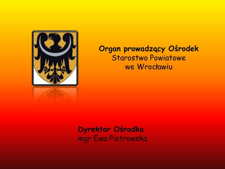 Organ prowadzący Ośrodek Starostwo Powiatowe we Wrocławiu