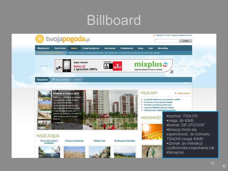 Billboard rozmiar: 750x100 waga: do 40kB ; format: GIF/JPG/SWF