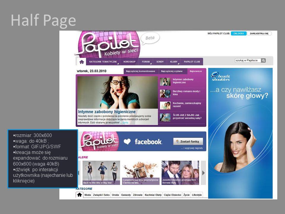 Half Page rozmiar: 300x600 waga: do 40kB ; format: GIF/JPG/SWF