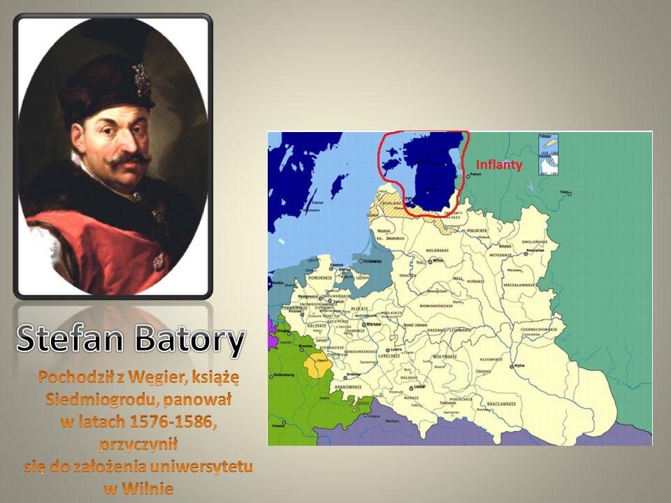 Pochodził z Węgier, książę się do założenia uniwersytetu w Wilnie
