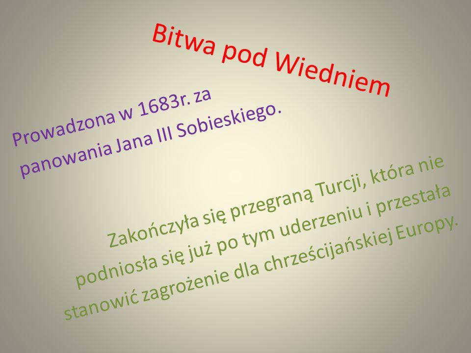 Bitwa pod Wiedniem Prowadzona w 1683r. za