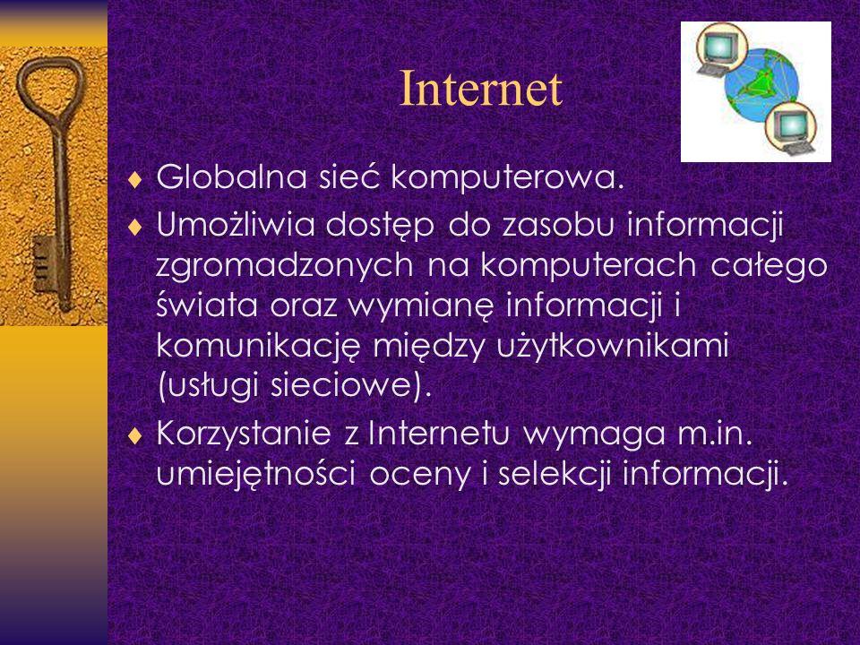 Internet Globalna sieć komputerowa.