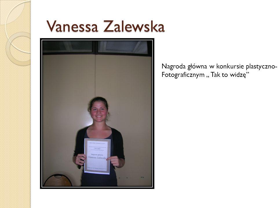 Vanessa Zalewska Nagroda główna w konkursie plastyczno-