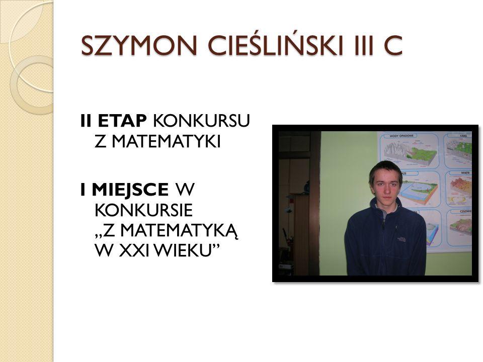 SZYMON CIEŚLIŃSKI III C