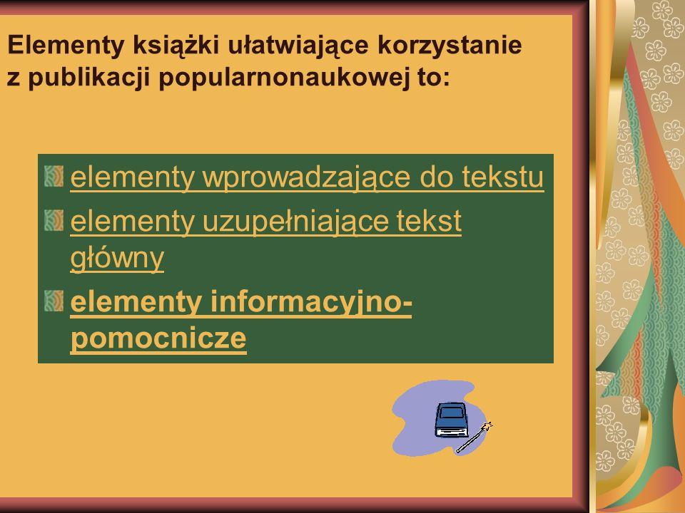 elementy wprowadzające do tekstu elementy uzupełniające tekst główny