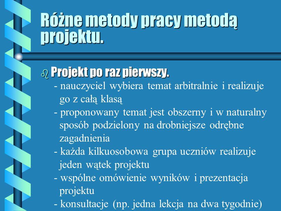 Różne metody pracy metodą projektu.
