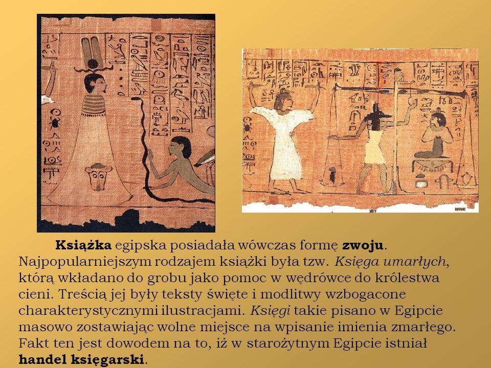 Książka egipska posiadała wówczas formę zwoju