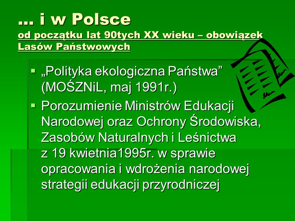 … i w Polsce od początku lat 90tych XX wieku – obowiązek Lasów Państwowych