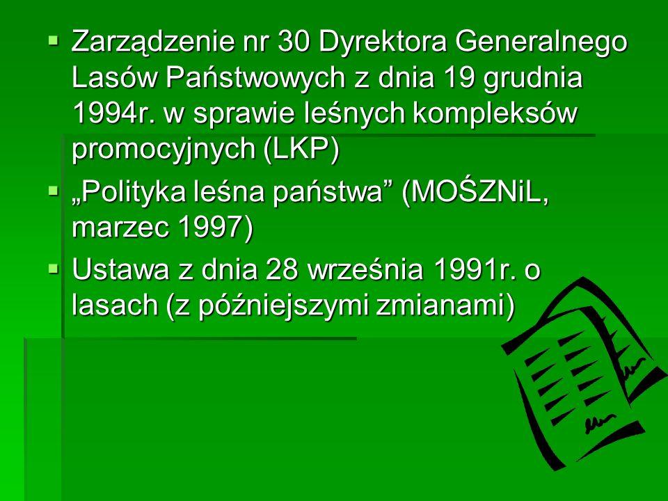 Zarządzenie nr 30 Dyrektora Generalnego Lasów Państwowych z dnia 19 grudnia 1994r. w sprawie leśnych kompleksów promocyjnych (LKP)