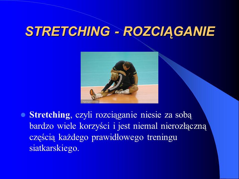 STRETCHING - ROZCIĄGANIE