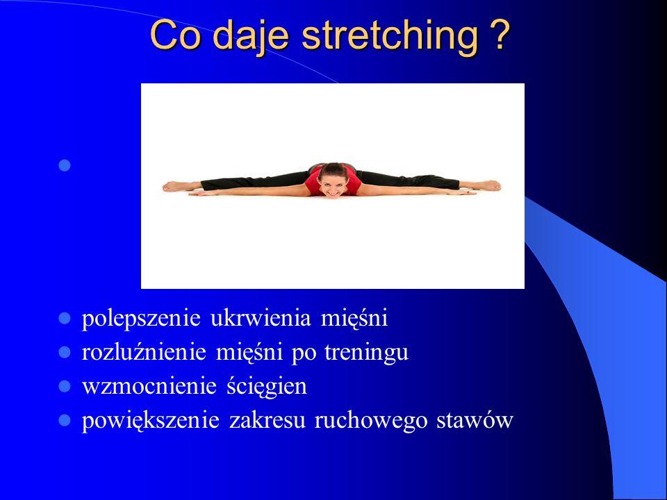 Co daje stretching polepszenie ukrwienia mięśni