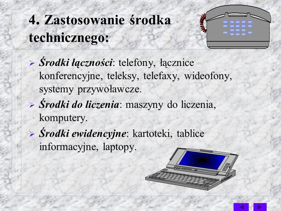 4. Zastosowanie środka technicznego: