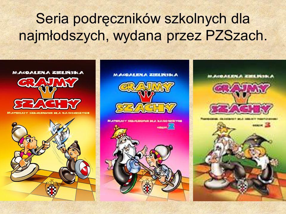 Seria podręczników szkolnych dla najmłodszych, wydana przez PZSzach.
