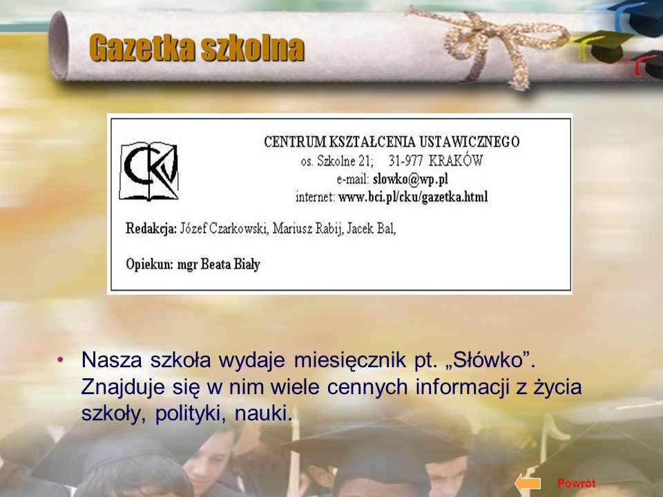 """Gazetka szkolnaNasza szkoła wydaje miesięcznik pt. """"Słówko . Znajduje się w nim wiele cennych informacji z życia szkoły, polityki, nauki."""