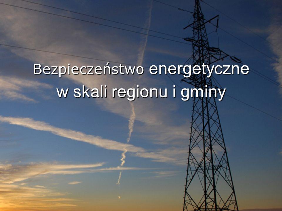 Bezpieczeństwo energetyczne w skali regionu i gminy