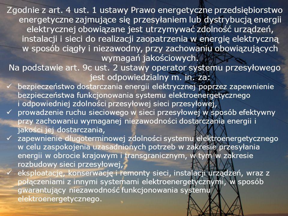 Zgodnie z art. 4 ust. 1 ustawy Prawo energetyczne przedsiębiorstwo energetyczne zajmujące się przesyłaniem lub dystrybucją energii elektrycznej obowiązane jest utrzymywać zdolność urządzeń, instalacji i sieci do realizacji zaopatrzenia w energię elektryczną w sposób ciągły i niezawodny, przy zachowaniu obowiązujących wymagań jakościowych.