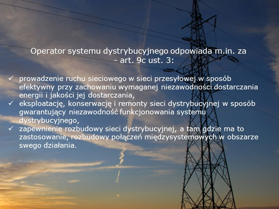 Operator systemu dystrybucyjnego odpowiada m.in. za - art. 9c ust. 3: