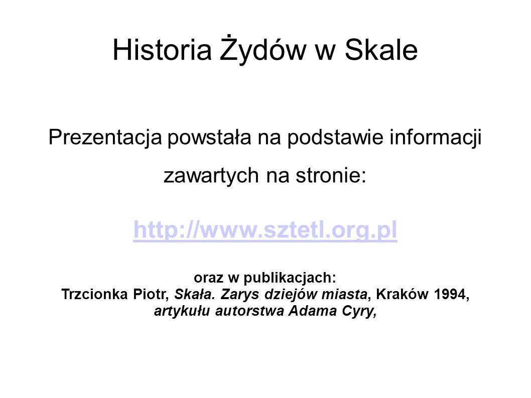 Historia Żydów w Skale http://www.sztetl.org.pl