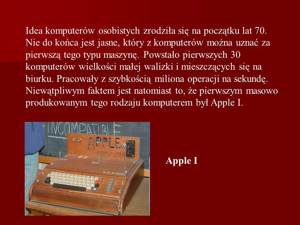 Idea komputerów osobistych zrodziła się na początku lat 70